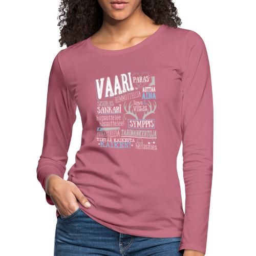 Vaarin Oma Paita V - Naisten premium pitkähihainen t-paita