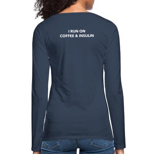 I Run on Coffee & Insulin v2 - Naisten premium pitkähihainen t-paita