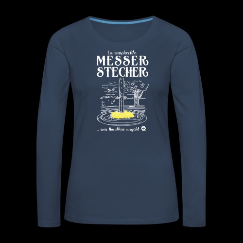 Messerstecher - Frauen Premium Langarmshirt