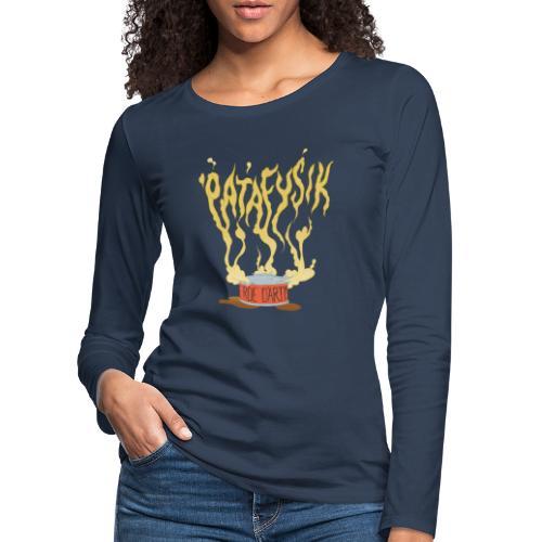 'patafysik - Dame premium T-shirt med lange ærmer