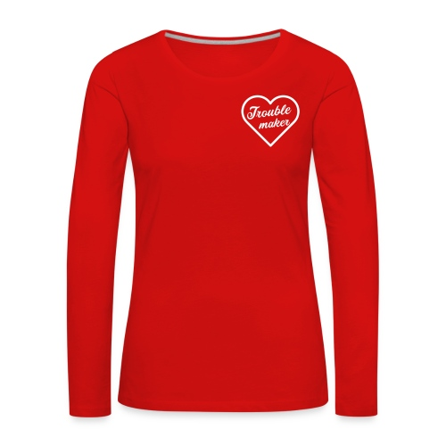 Trouble maker - Women's Premium Longsleeve Shirt
