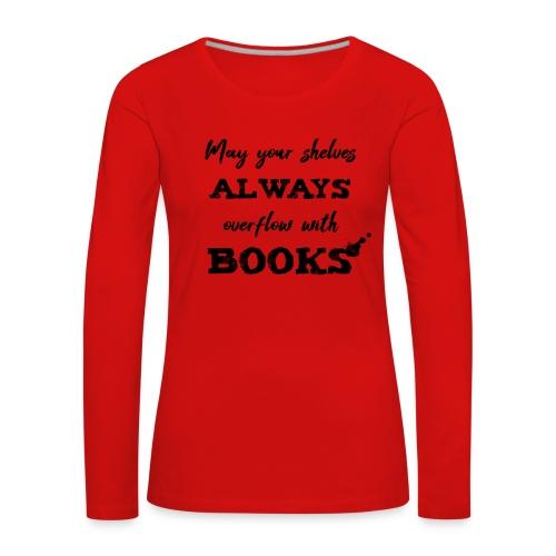 0040 Always full bookshelves | Bücherstapel - Women's Premium Longsleeve Shirt