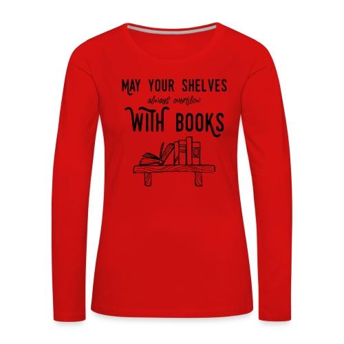 0036 bookshelf | Stack of books | Book | Read - Women's Premium Longsleeve Shirt