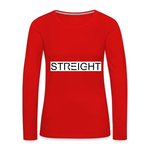 STREIGHT - Frauen Premium Langarmshirt
