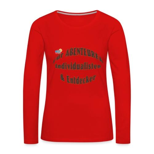 Abenteurer Individualisten & Entdecker - Frauen Premium Langarmshirt