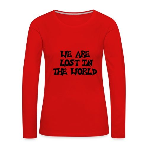 WE ARE LOST IN THE WORLD | GNTMN CREW - Frauen Premium Langarmshirt