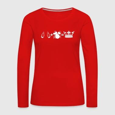 passe-temps plus je Drummer batterie roi PERCUSSION - T-shirt manches longues Premium Femme