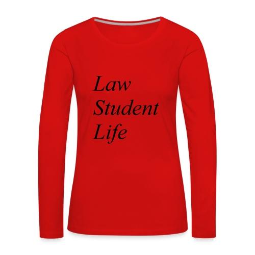 Law Student Life - Maglietta Premium a manica lunga da donna
