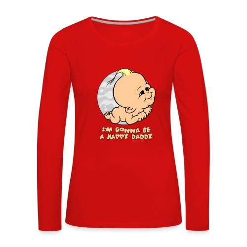 im gonna be a happy daddy - Vrouwen Premium shirt met lange mouwen