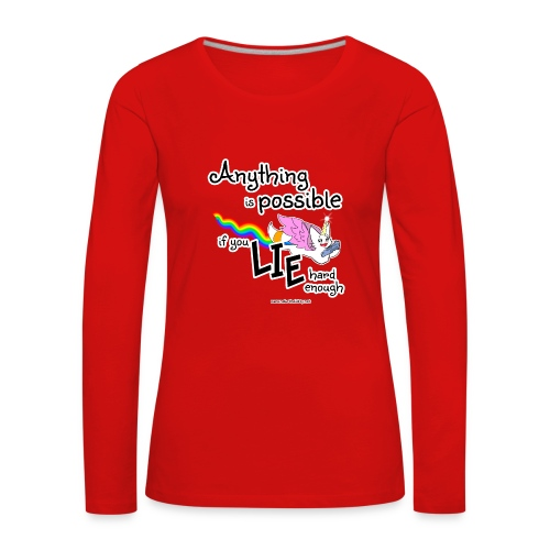 Anything Is Possible if you lie hard enough - Women's Premium Longsleeve Shirt