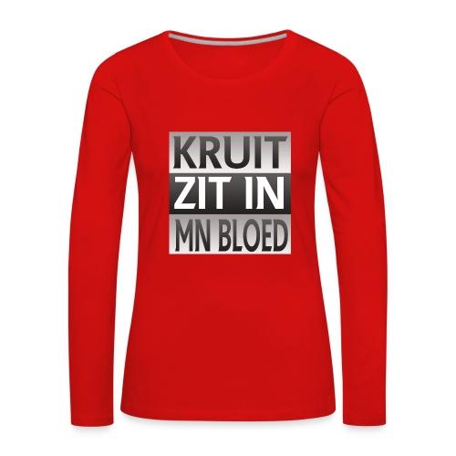 kruit_zit_in_mn_bloed - Vrouwen Premium shirt met lange mouwen