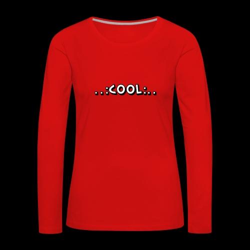 COOL - Frauen Premium Langarmshirt
