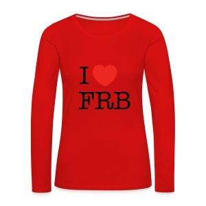 I Love FRB - Dame premium T-shirt med lange ærmer