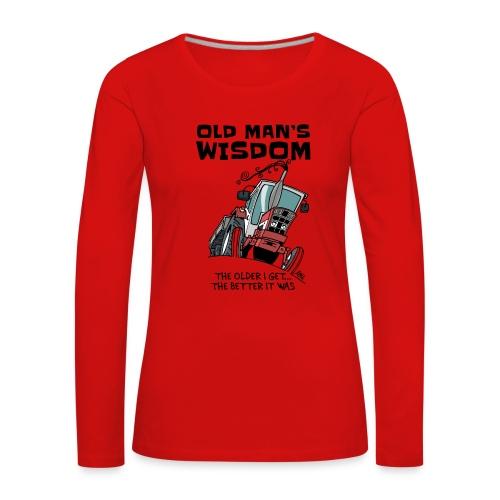 0499 oldmanswisdom IH553 - Vrouwen Premium shirt met lange mouwen