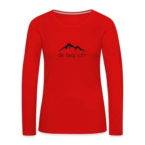 Der Berg ruft schwarz - Frauen Premium Langarmshirt