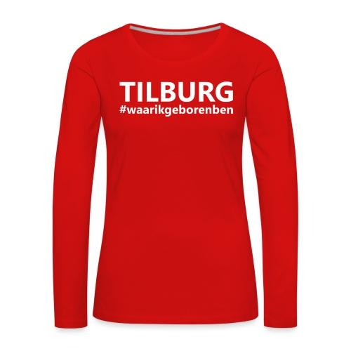 #waarikgeborenben - Vrouwen Premium shirt met lange mouwen