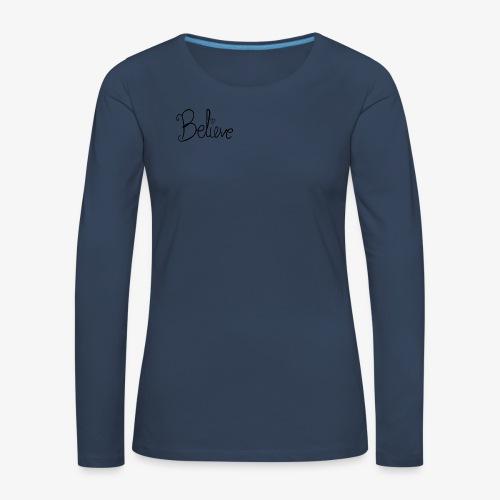 Believe - Dame premium T-shirt med lange ærmer