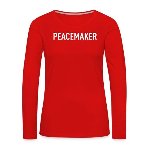 just peacemaker - Frauen Premium Langarmshirt