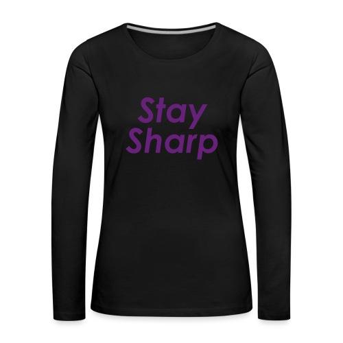 Stay Sharp - Maglietta Premium a manica lunga da donna