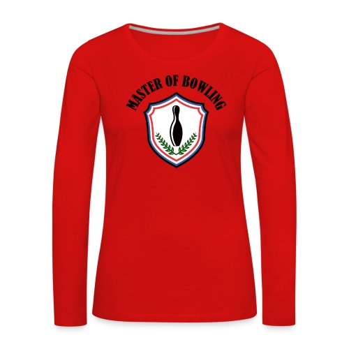 Master Of Bowling - T-shirt manches longues Premium Femme