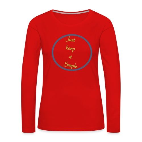 Keep it simple - Women's Premium Longsleeve Shirt