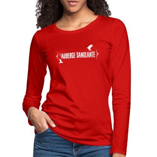 L'auberge Sanglante - T-shirt manches longues Premium Femme