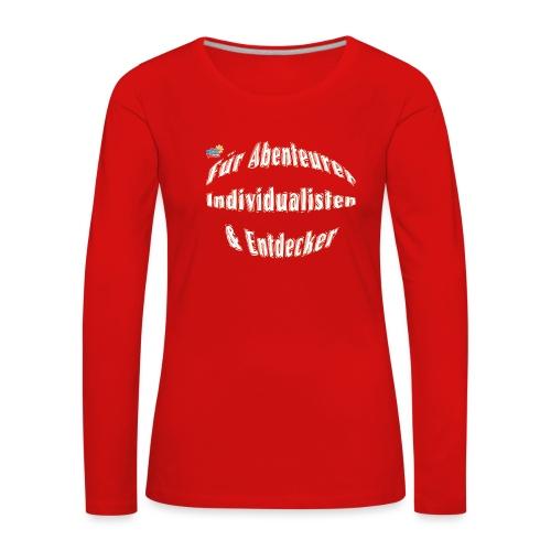 Abenteuerer Individualisten & Entdecker - Frauen Premium Langarmshirt