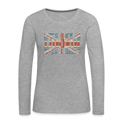 LET'S ROCK IN LONDON - Maglietta Premium a manica lunga da donna