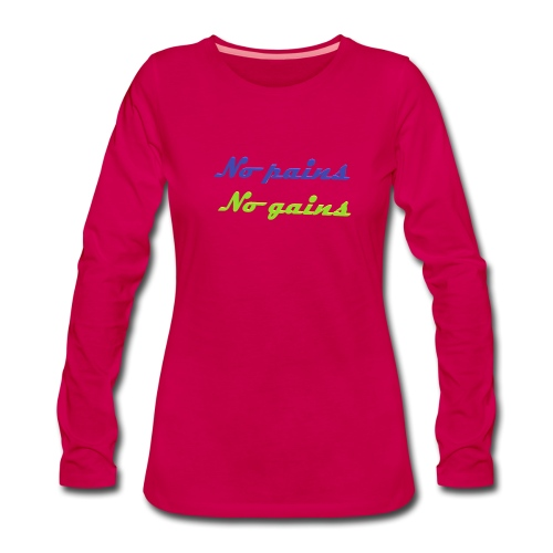 No pains no gains Saying with 3D effect - Women's Premium Longsleeve Shirt