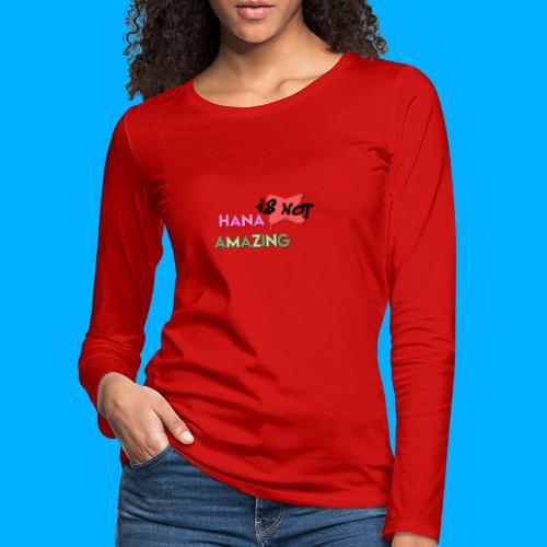 Hana Is Not Amazing T-Shirts - Women's Premium Longsleeve Shirt