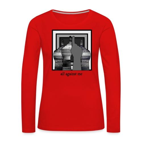 ALL AGAINST ME-2 - Camiseta de manga larga premium mujer