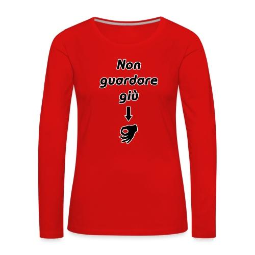 Scherzo - Non guardare giù - Maglietta Premium a manica lunga da donna