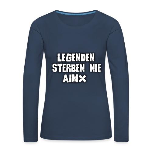 Legenden sterben nie - Frauen Premium Langarmshirt