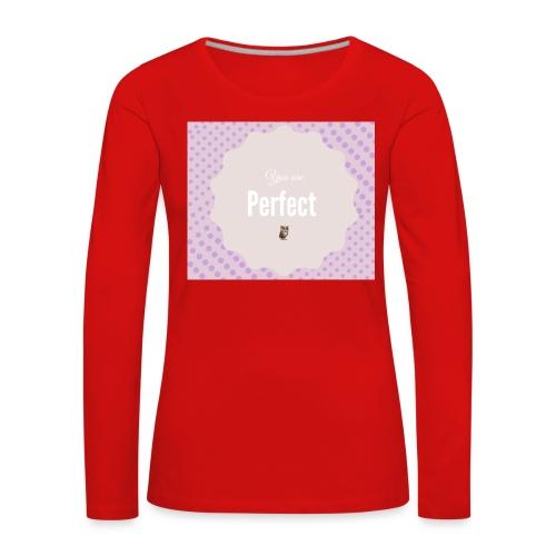 You are perfect - Camiseta de manga larga premium mujer