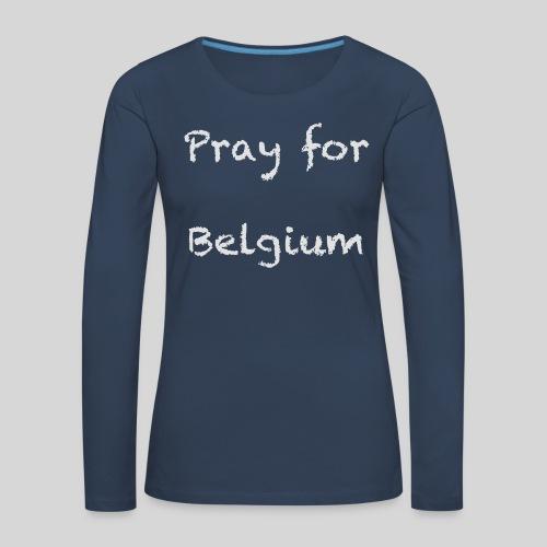 Pray for Belgium - T-shirt manches longues Premium Femme