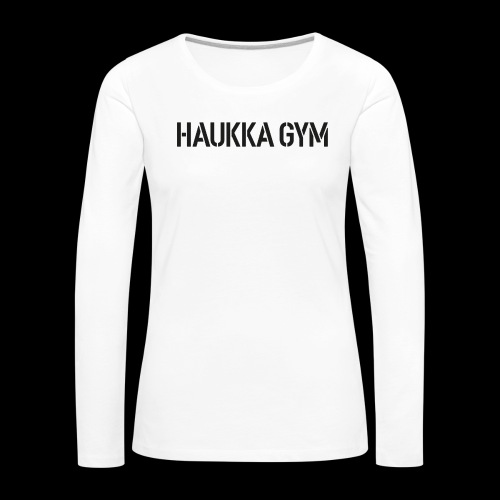 HAUKKA GYM text - Naisten premium pitkähihainen t-paita