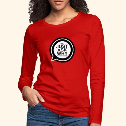 WE JUST ASK WHY - The Vegan Mind - Women's Premium Longsleeve Shirt