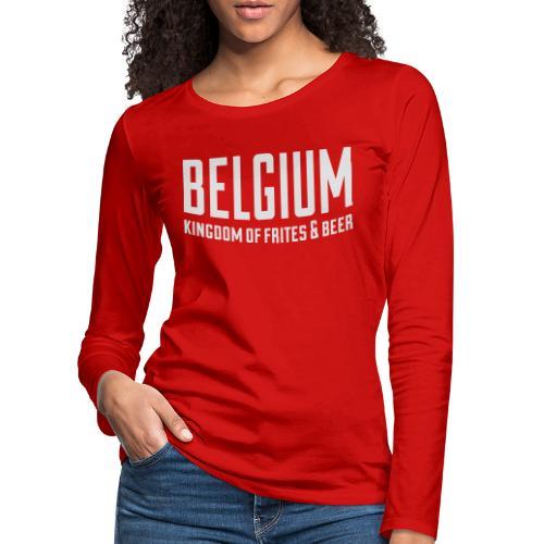 Belgium kingdom of frites & beer - T-shirt manches longues Premium Femme