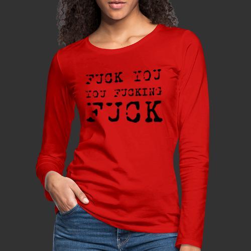 T-shirt, Fuck you... - Långärmad premium-T-shirt dam