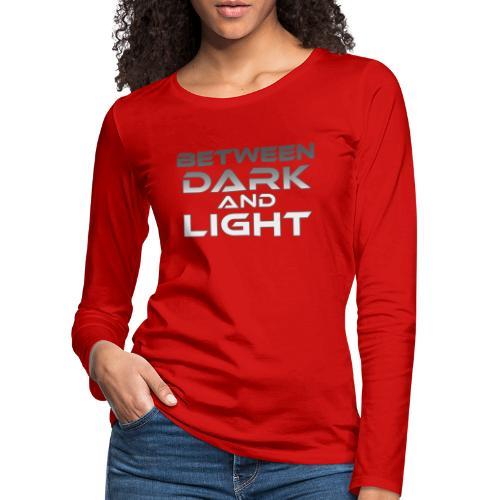 Between Dark And Light - Naisten premium pitkähihainen t-paita