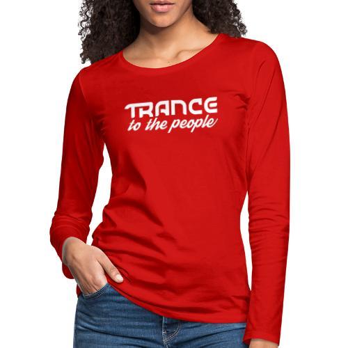Trance to the People Hvidt Logo - Dame premium T-shirt med lange ærmer