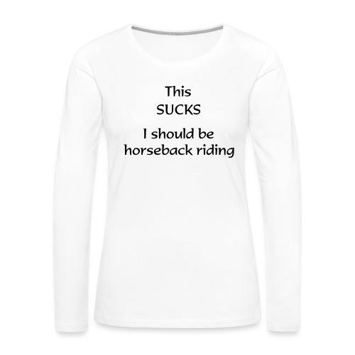 sucks - Naisten premium pitkähihainen t-paita