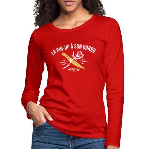 La pin-up à son barbu - T-shirt manches longues Premium Femme