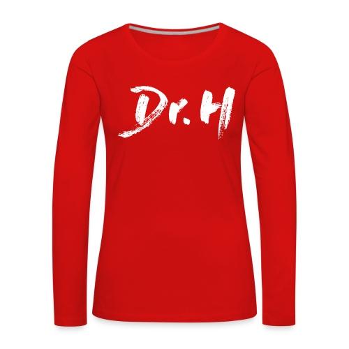 Sweat Femme Dr. H - T-shirt manches longues Premium Femme