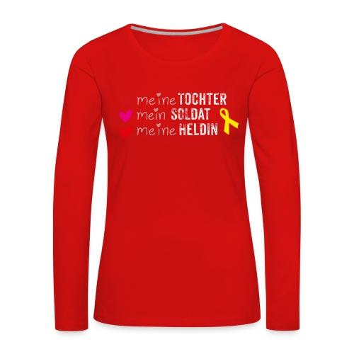Meine Tochter Soldat Heldin weiss - Frauen Premium Langarmshirt