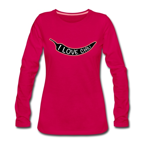 I love chili - Naisten premium pitkähihainen t-paita