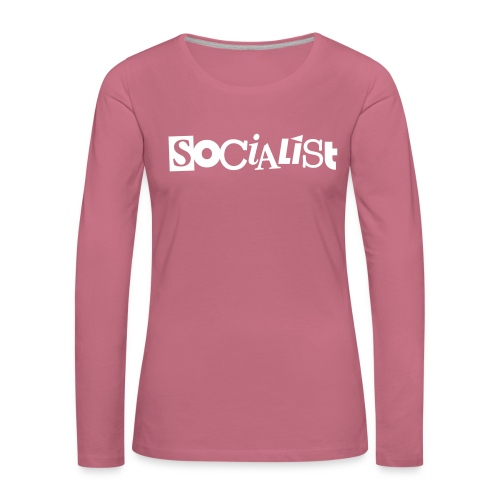 Socialist - Frauen Premium Langarmshirt