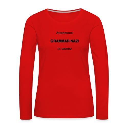 Attenzione: Grammar-nazi in azione - Maglietta Premium a manica lunga da donna