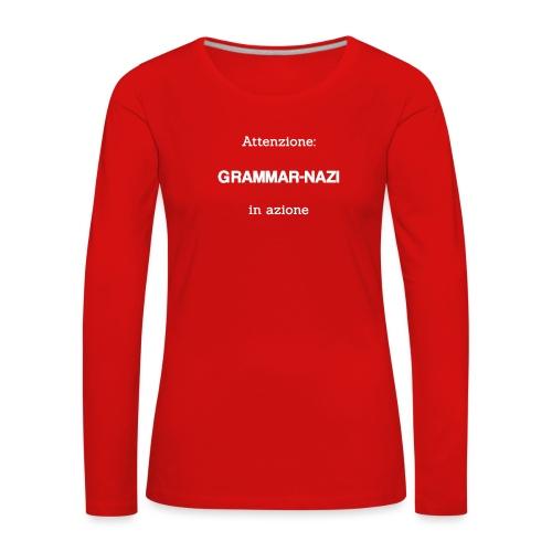 Attenzione: Grammar-nazi in azione - bianco - Maglietta Premium a manica lunga da donna