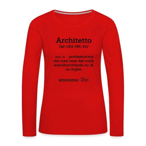 Architetto definizione - Sinonimo Dio - nero - Maglietta Premium a manica lunga da donna